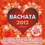 Bachata 2012 - Various Bachata Artists