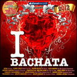 I Love Bachata 2012 - Various Artists