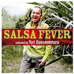 Salsa Fever - Selected - By Yuri Buenaventura - Salsa 2012 Muziek
