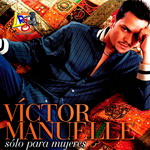 Victor Manuelle - Solo Para Mujeres