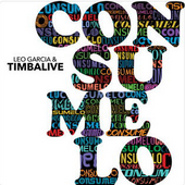 Leo Garcia & Timbalive Consumelo