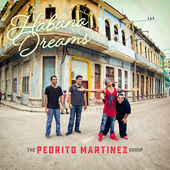 The Pedrito Martinez Group - Habana Dreams (Deluxe Edition)